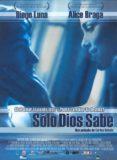 Sólo Dios sabe / 2006年